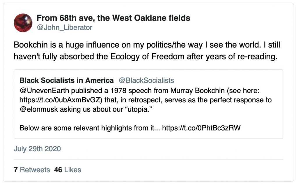 "@John_Liberator commenting on a retweet: 'Bookchin is a huge influence on my politics/the way I see the world. I still haven't fully absorbed the Ecology of Freedom after years of re-reading."" The retweet from @BlackSocialists highlighting the Uneven Earth article in mention"